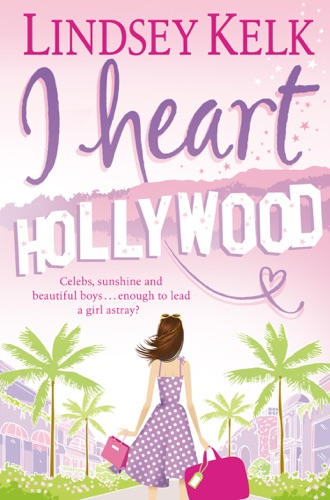 Lindsey Kelk - I Heart Hollywood