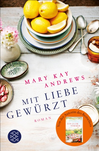 Mary Kay Andrews - Mit Liebe gewürzt
