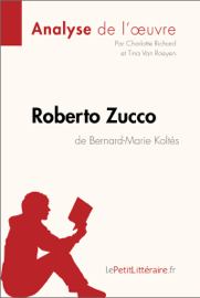 Roberto Zucco de Bernard-Marie Koltès (Analyse de l'oeuvre)