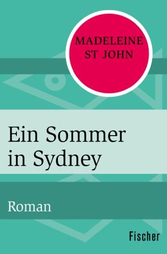 Madeleine St John - Ein Sommer in Sydney