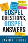 Gospel Questions Gospel Answers