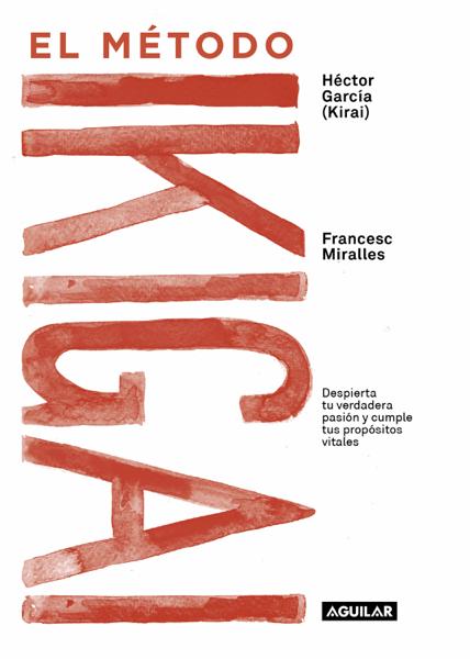 El método Ikigai by Francesc Miralles & Héctor García