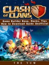 Clash Of Clans Game Builder Base Hacks Tips How To Download Guide Unofficial