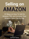 Selling On Amazon 22 Ways On How To Sell On Amazon FBA And Increase Your Amazon Sales Day By Day