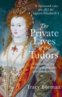 Download and Read Online The Private Lives of the Tudors