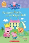 Princess Peppa And The Royal Ball Peppa Pig Level 1 Reader