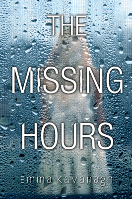 Emma Kavanagh - The Missing Hours book