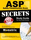 ASP Safety Fundamentals Exam Secrets Study Guide
