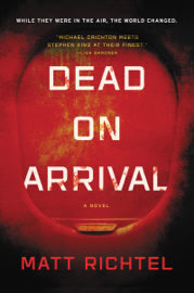 Dead On Arrival - Matt Richtel book summary