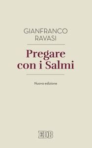 Pregare con i Salmi da Gianfranco Ravasi
