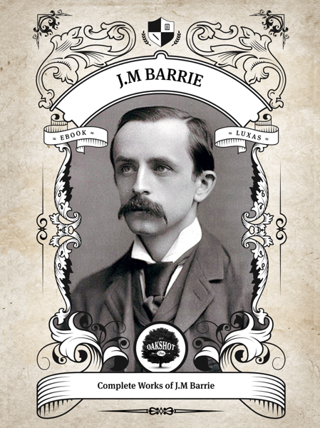 The Complete Works of J.M. Barrie (Illustrated/Inline Footnotes)