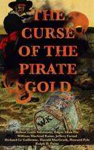 The Curse Of The Pirate Gold: 7 Treasure Hunt Classics & A True History Of Buccaneers And Their Robberies