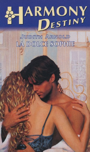 Judith Arnold - La dolce Sophie