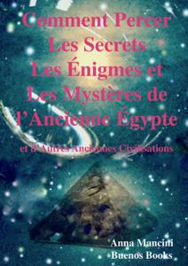 Comment Percer les Secrets, Enigmes et Mysteres de l'Ancienne Egypte et d'Autres Anciennes Civilisations La couverture du livre martien