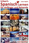 Urban's Spanisch Lernen - für Anfänger und Reisende (Ebook-Sprachkurs)