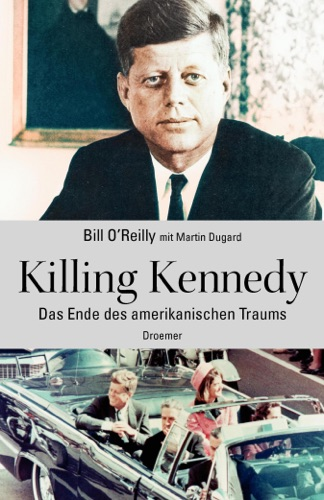O'reilly, Bill & Martin Dugard - Killing Kennedy