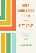 Help Your Child Grow While You Stay Calm