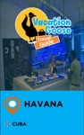 Vacation Goose Travel Guide Havana Cuba