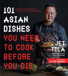 101 Asian Dishes You Need to Cook Before You Die Book Cover