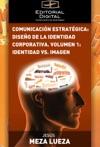 Comunicacin Estratgica Diseo De La Identidad Corporativa Volumen 1 Identidad Vs Imagen