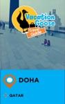 Vacation Goose Travel Guide Doha Qatar