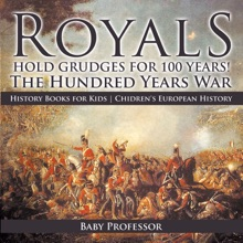 Royals Hold Grudges for 100 Years! The Hundred Years War - History Books for Kids  Chidren's European History