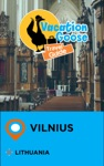 Vacation Goose Travel Guide Vilnius Lithuania