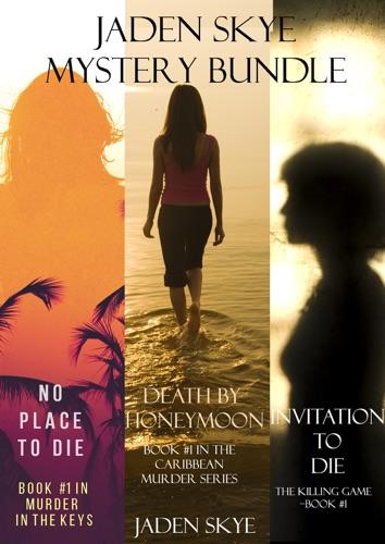 Jaden Skye - Jaden Skye: Mystery Bundle (Death by Honeymoon, No Place to Die, and Invitation to Die)