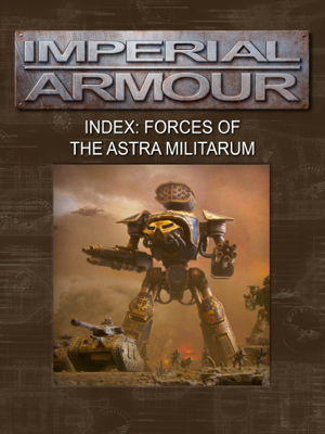 Imperial Armour Index: Forces of the Astra Militarum - Games Workshop book