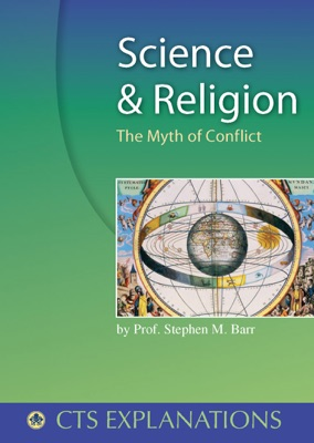 Science and Religion: The Myth of Conflict