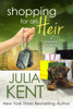 Julia Kent - Shopping for an Heir  artwork