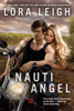Lora Leigh - Nauti Angel artwork