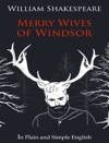 The Merry Wives Of Windsor - In Plain And Simple English