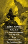 Best Of Melville Moby-Dick  D H Lawrences Critique Of Moby-Dick  Typee  The Piazza Tales The Piazza  Bartleby  Benito Cereno  The Lightning-Rod Man  The Encantadas Or Enchanted Isles  The Bell-Tower  The Confidence-Man