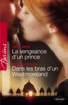 La Vengeance Dun Prince - Dans Les Bras Dun Westmoreland Harlequin Passions