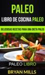 Paleo Libro De Cocina Paleo Deliciosas Recetas Para Una Dieta Paleo Paleo Libro