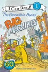 The Berenstain Bears Big Machines