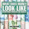 What Does Money Look Like In Different Parts Of The World? - Money Learning For Kids  Children's Growing Up & Facts Of Life Books