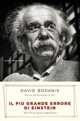 David Bodanis - Il più grande errore di Einstein