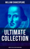 William Shakespeare - WILLIAM SHAKESPEARE Ultimate Collection: Complete Plays & Poetry in One Volume  artwork