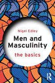 Men and Masculinity: The Basics