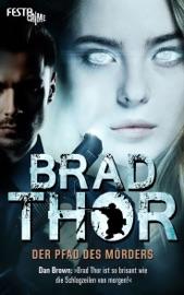 Der Pfad des Mörders - Brad Thor by  Brad Thor PDF Download