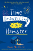 Ross Welford - Time Travelling with a Hamster artwork