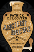 Ancient Brews: Rediscovered and Re-created Book Cover