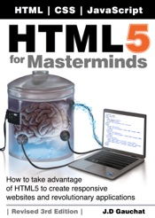 HTML5 for Masterminds, Revised 3rd Edition