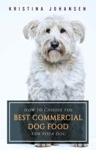 How To Choose The Best Commercial Dog Food For Your Dog