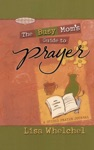 Busy Moms Guide To Prayer