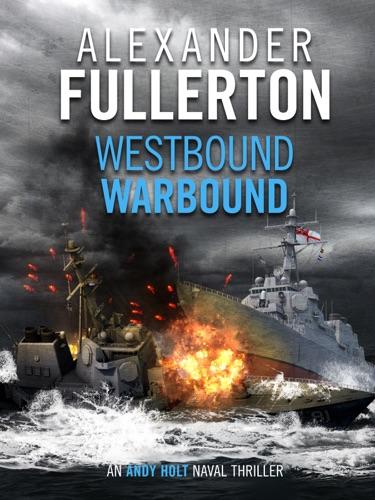 Alexander Fullerton - Westbound, Warbound