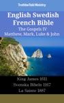 English Swedish French Bible - The Gospels IV - Matthew Mark Luke  John