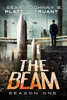 Sean Platt & Johnny B. Truant - The Beam: Season One  artwork